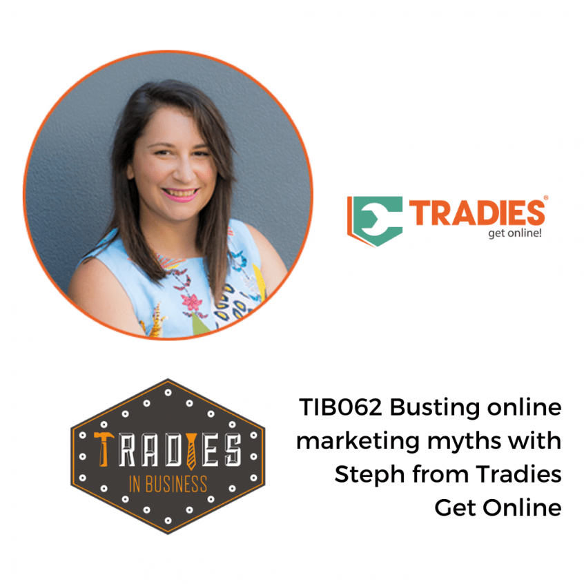 BUSTING ONLINE MARKETING MYTHS WITH STEPH FROM TRADIES GET ONLINE